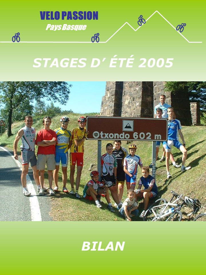 VELO PASSION Pays Basque STAGES D' ÉTÉ 2005 BILAN