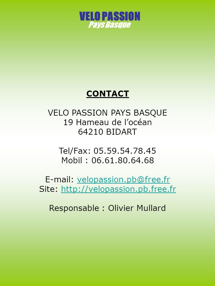 VELO PASSION Pays Basque CONTACT VELO PASSION PAYS BASQUE