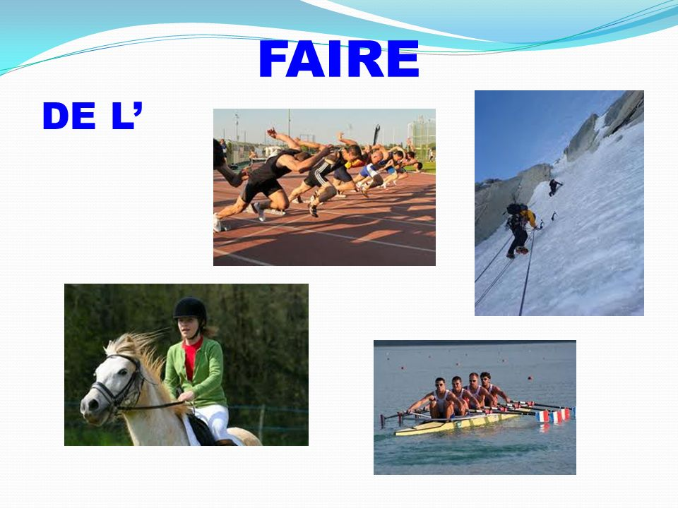 FAIRE DE L'