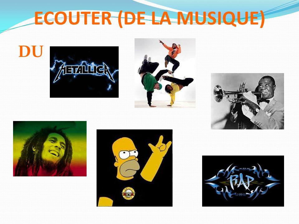 ECOUTER (DE LA MUSIQUE)