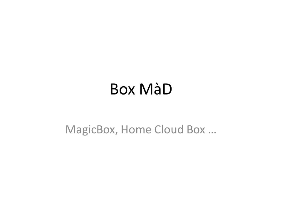MagicBox, Home Cloud Box …