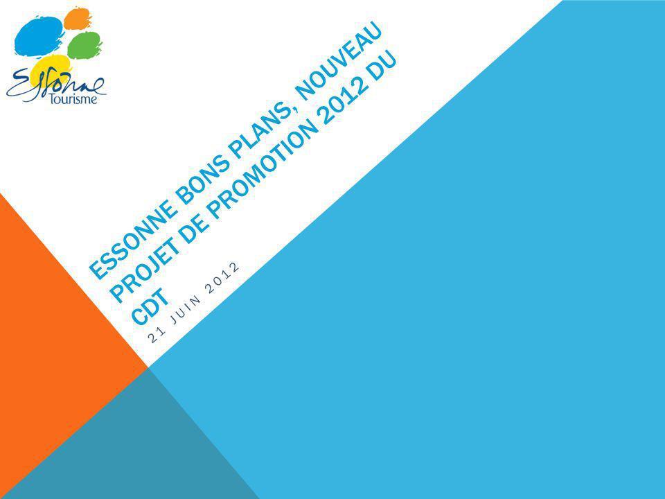 Essonne bons plans, nouveau projet de promotion 2012 du cdt