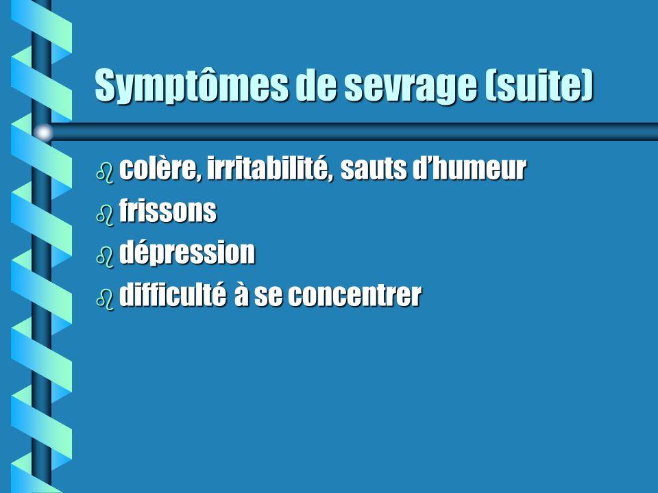 Symptômes de sevrage (suite)
