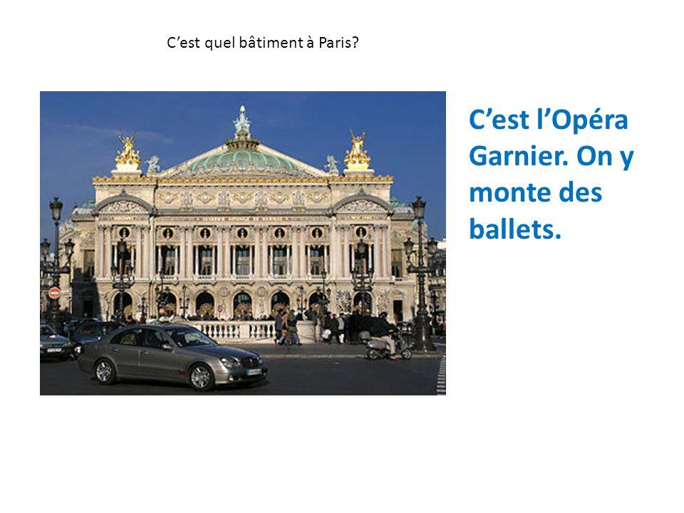 C'est l'Opéra Garnier. On y monte des ballets.