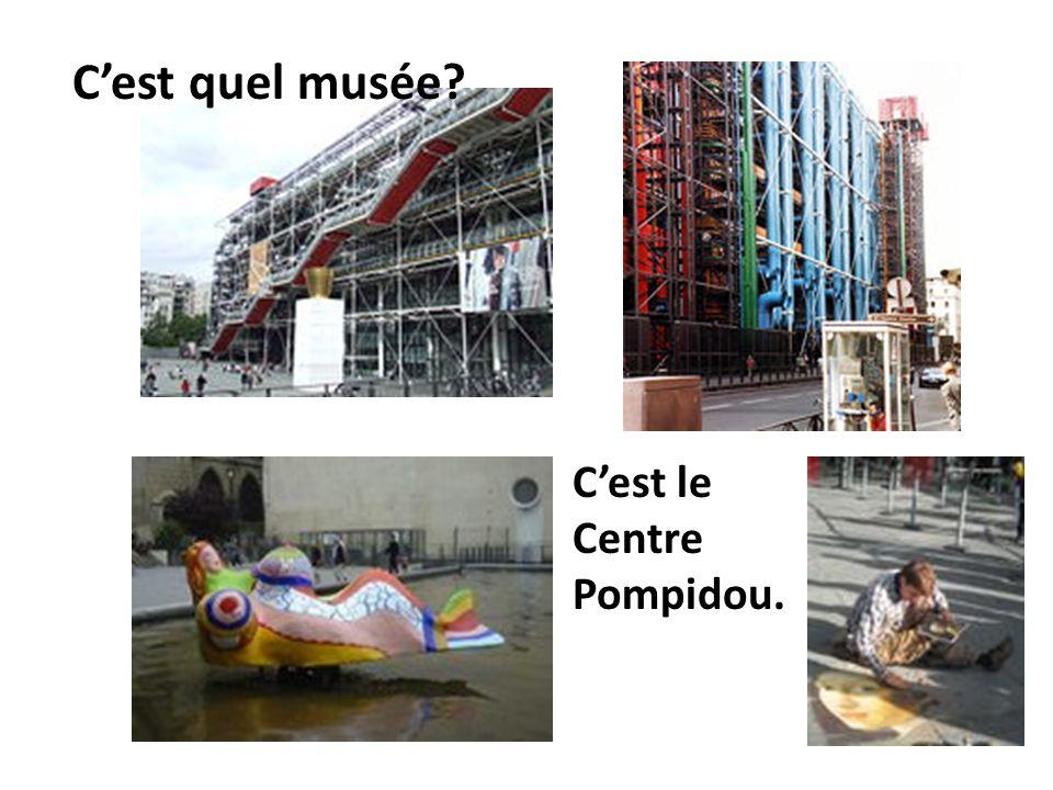 C'est quel musée C'est le Centre Pompidou.
