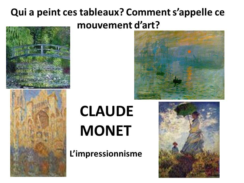 CLAUDE MONET Qui a peint ces tableaux Comment s'appelle ce