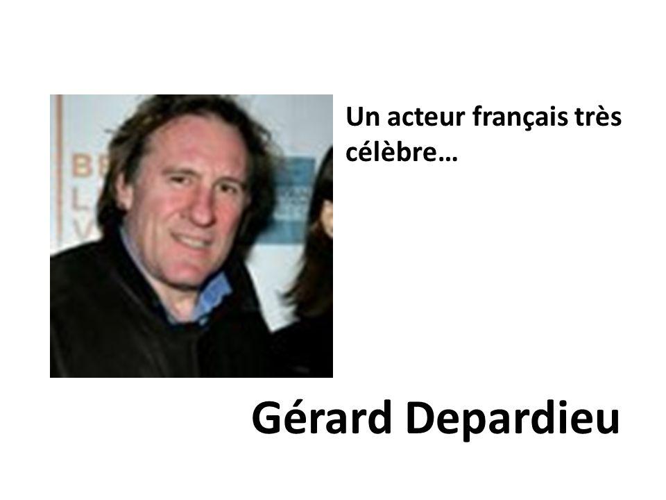 Un acteur français très célèbre…