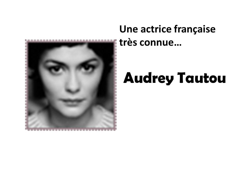 Une actrice française très connue…
