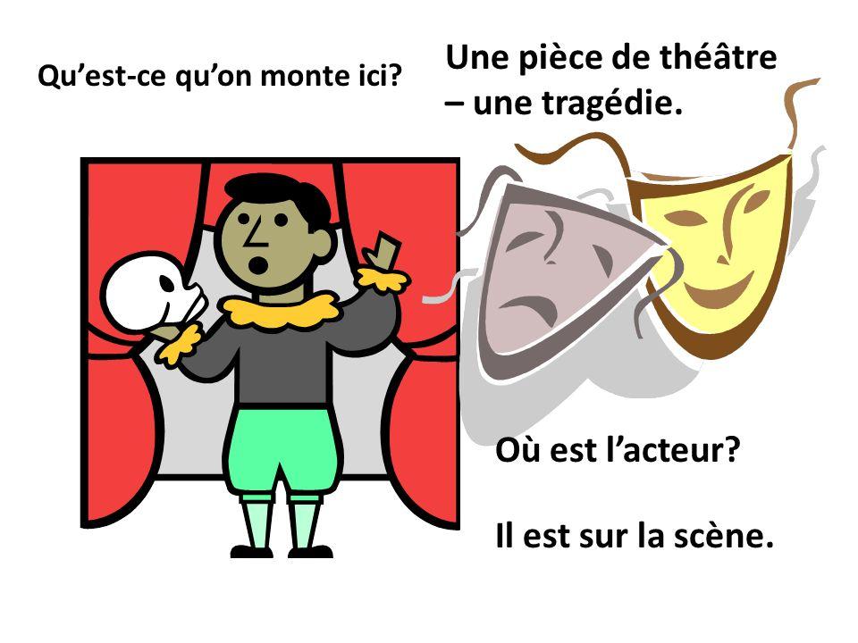 Une pièce de théâtre – une tragédie.