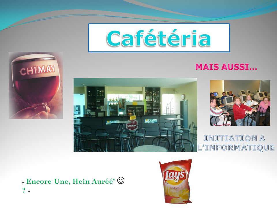 Cafétéria MAIS AUSSI… INITIATION A L'INFORMATIQUE