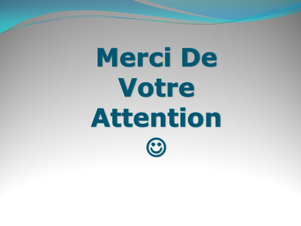 Merci De Votre Attention 