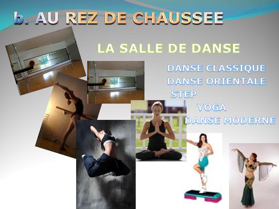 b. AU REZ DE CHAUSSEE LA SALLE DE DANSE DANSE CLASSIQUE