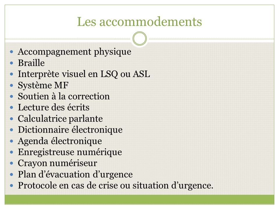 Les accommodements Accompagnement physique Braille
