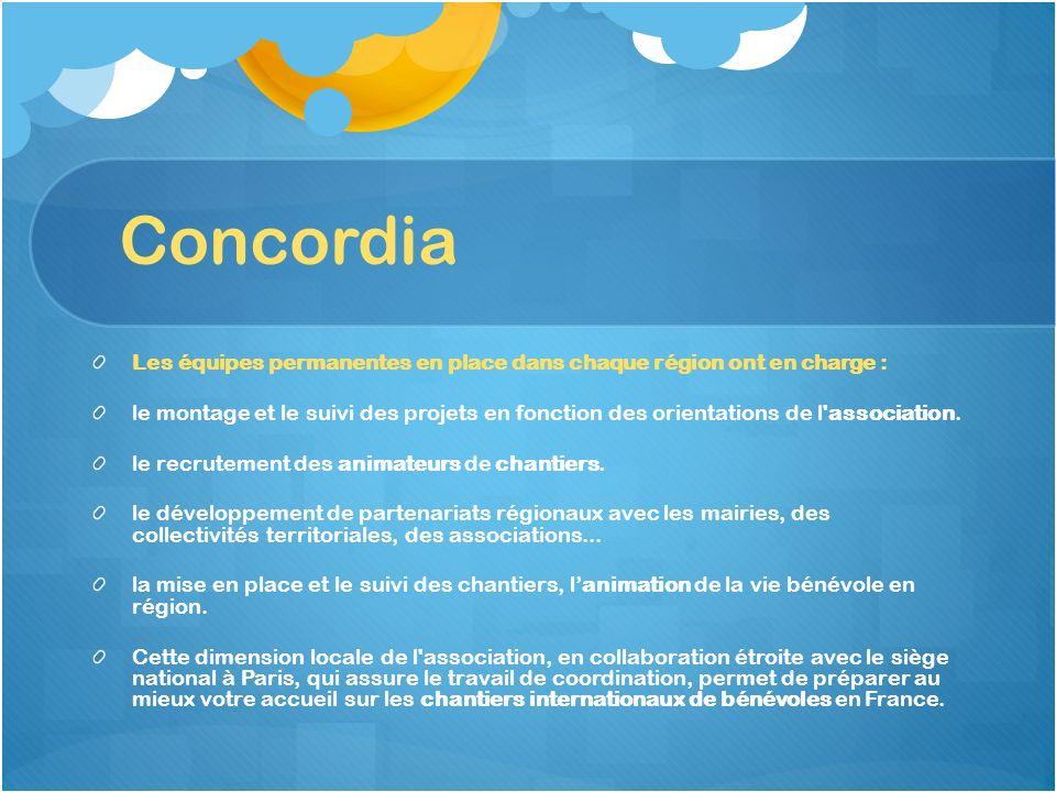 Concordia Les équipes permanentes en place dans chaque région ont en charge :