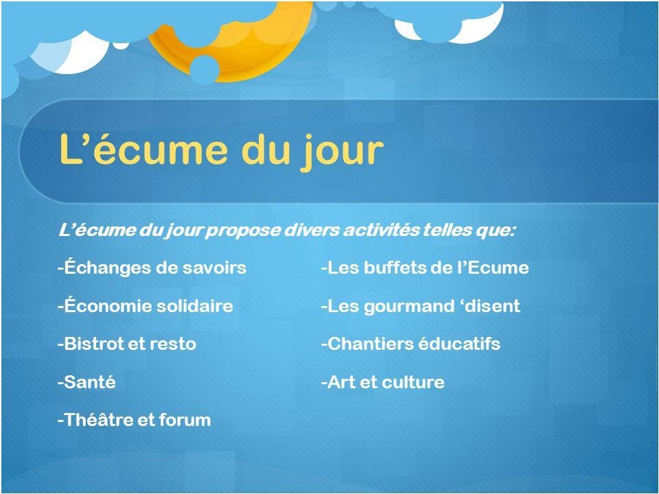 L'écume du jour L'écume du jour propose divers activités telles que: