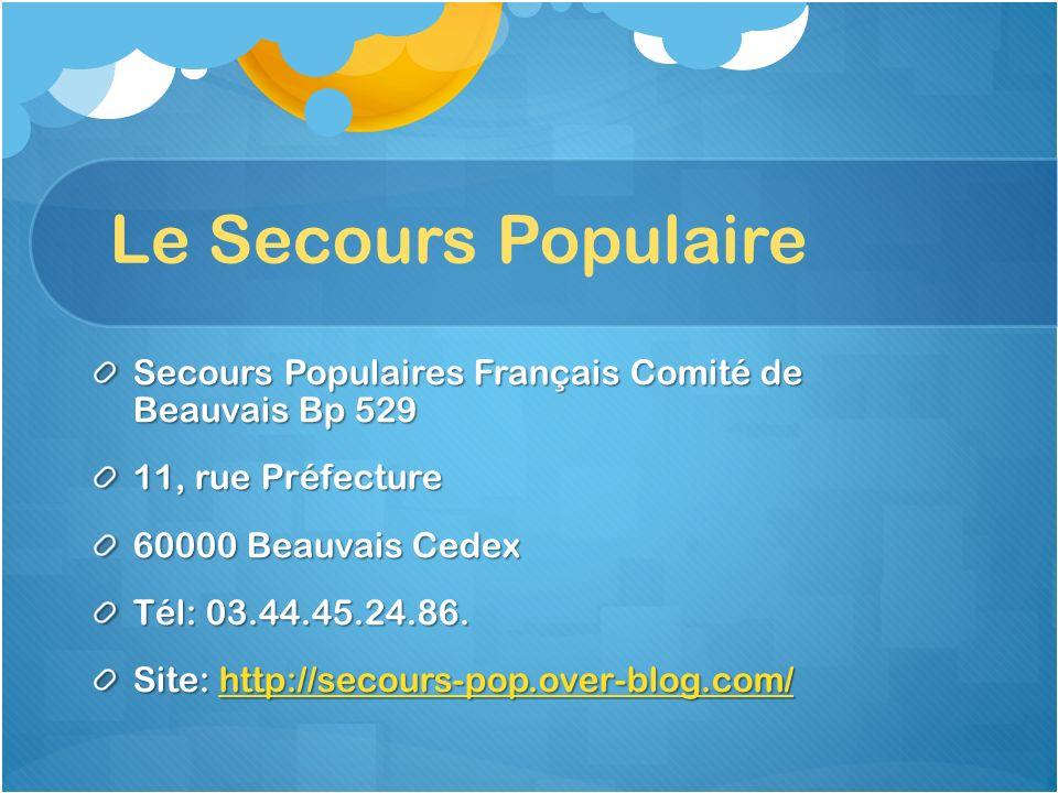 Le Secours Populaire Secours Populaires Français Comité de Beauvais Bp 529. 11, rue Préfecture. 60000 Beauvais Cedex.