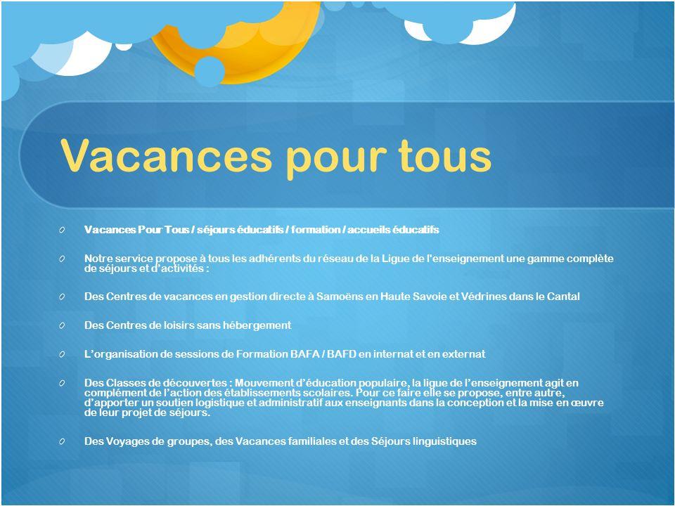 Vacances pour tous Vacances Pour Tous / séjours éducatifs / formation / accueils éducatifs.