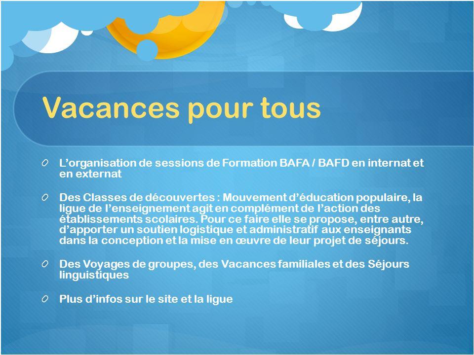 Vacances pour tous L'organisation de sessions de Formation BAFA / BAFD en internat et en externat.