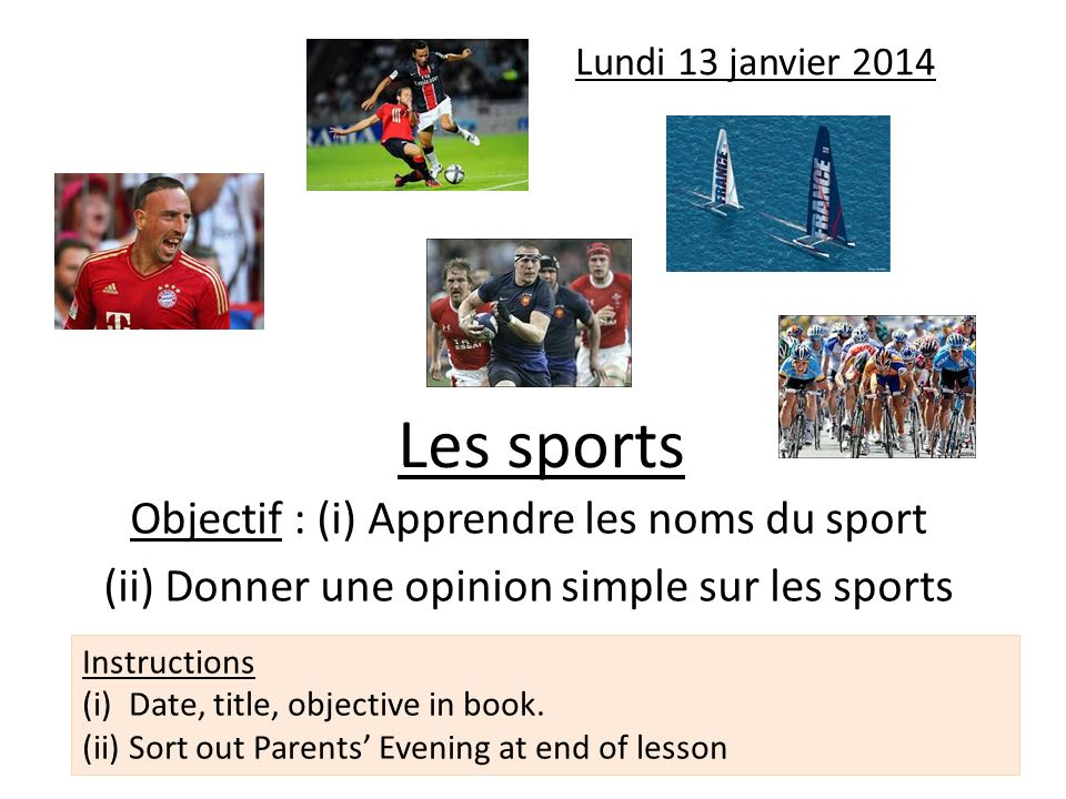 Les sports Objectif : (i) Apprendre les noms du sport