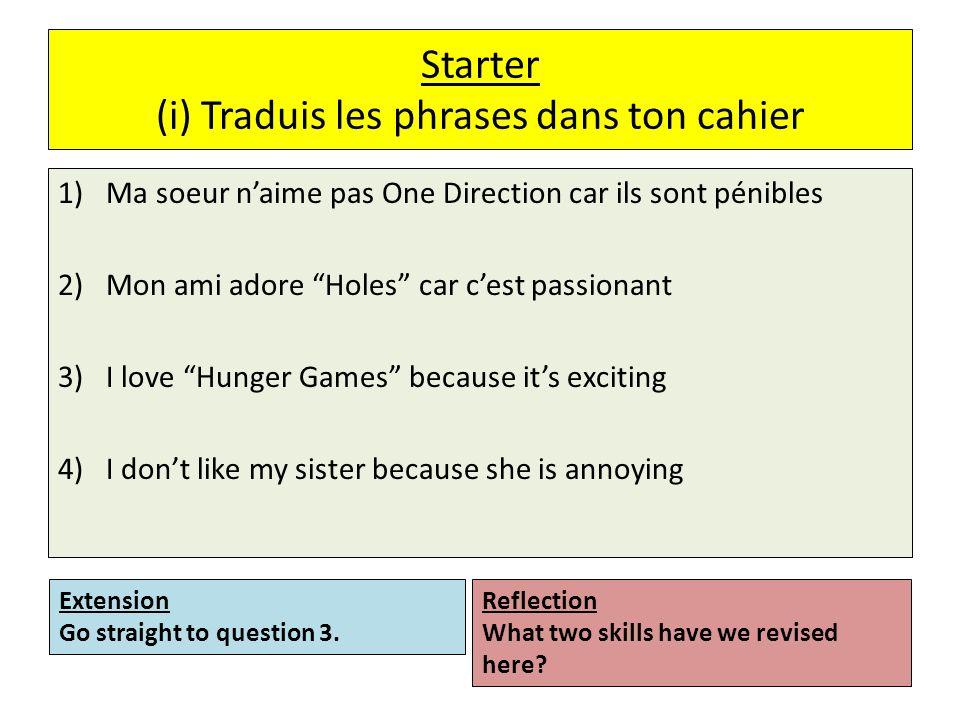 Starter (i) Traduis les phrases dans ton cahier