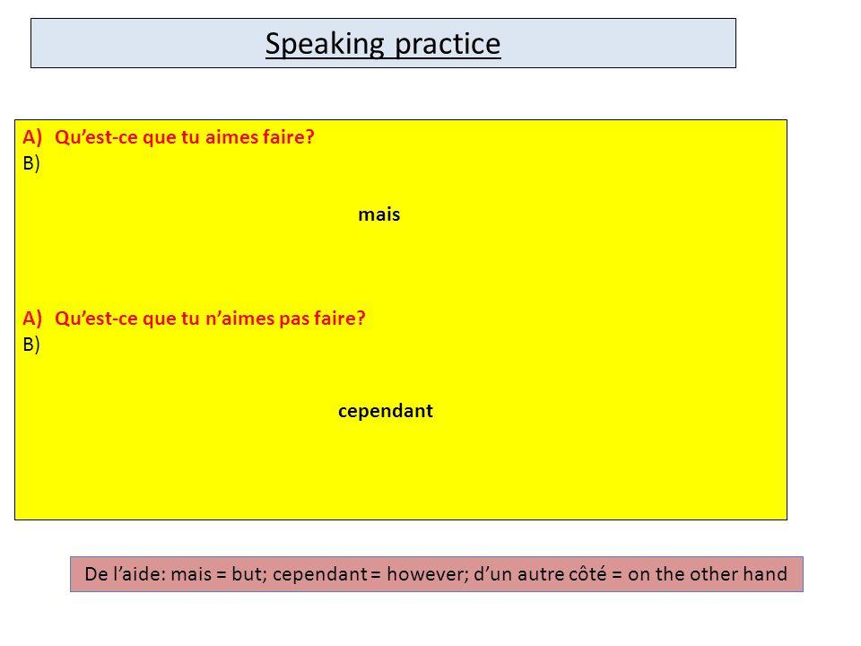 Speaking practice Qu'est-ce que tu aimes faire mais
