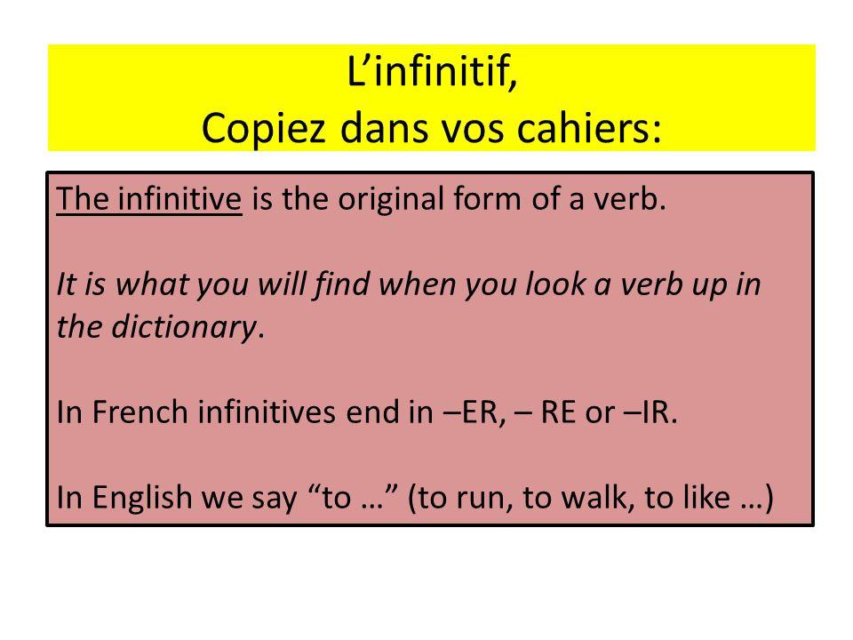 L'infinitif, Copiez dans vos cahiers: