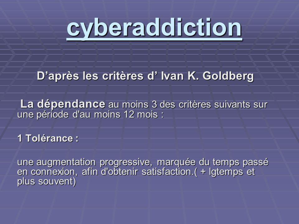 D'après les critères d' Ivan K. Goldberg