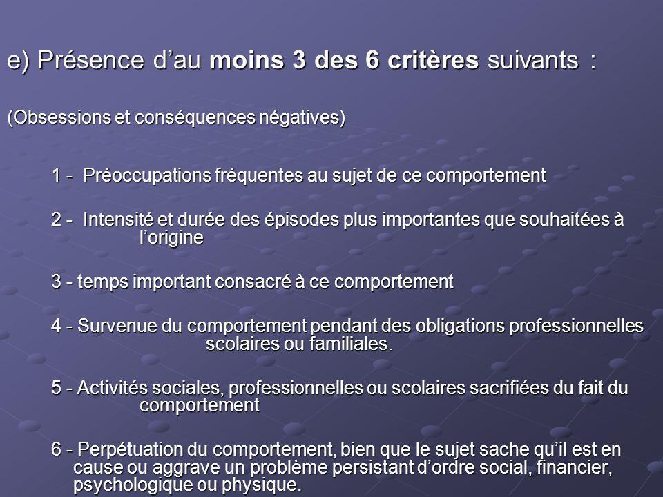 e) Présence d'au moins 3 des 6 critères suivants :