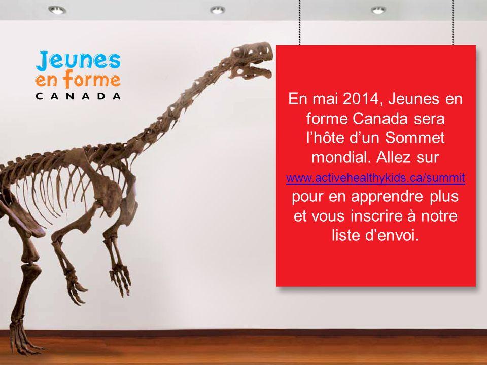 En mai 2014, Jeunes en forme Canada sera l'hôte d'un Sommet mondial