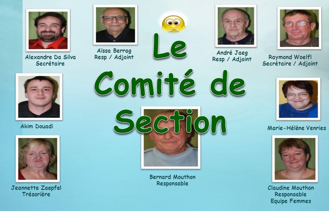 Le Comité de Section Aïssa Berrag Resp / Adjoint André Jaeg