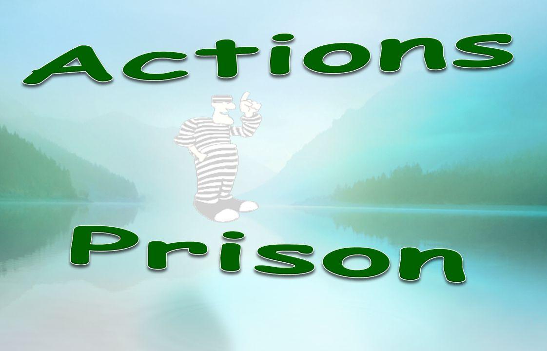 Actions Prison