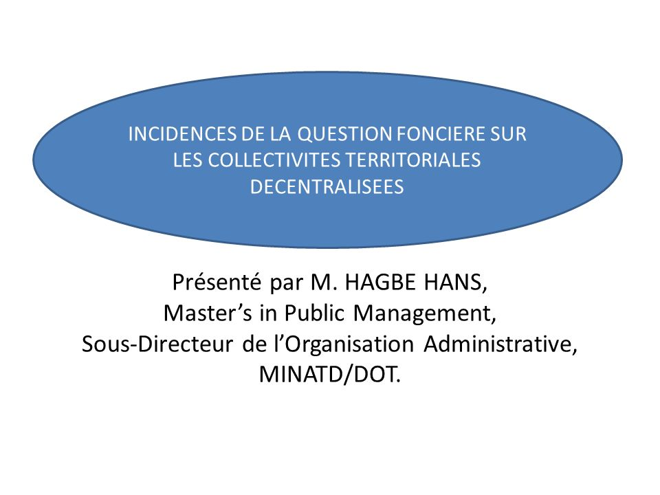 INCIDENCES DE LA QUESTION FONCIERE SUR LES COLLECTIVITES TERRITORIALES DECENTRALISEES