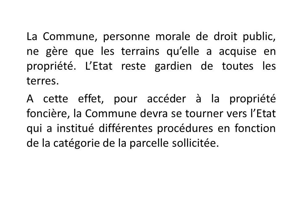 La Commune, personne morale de droit public, ne gère que les terrains qu'elle a acquise en propriété.