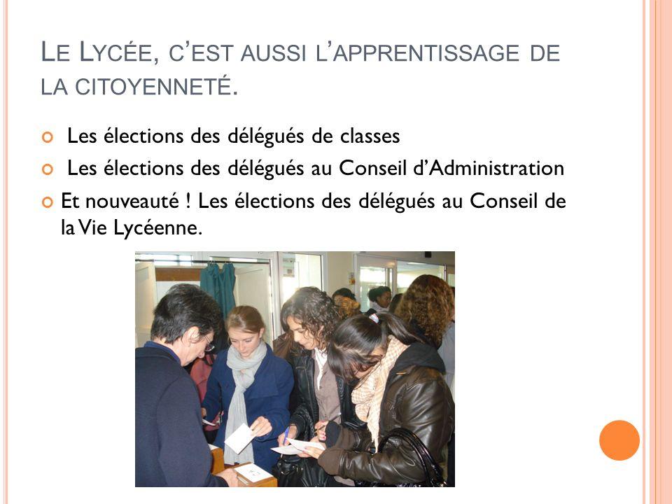 Le Lycée, c'est aussi l'apprentissage de la citoyenneté.