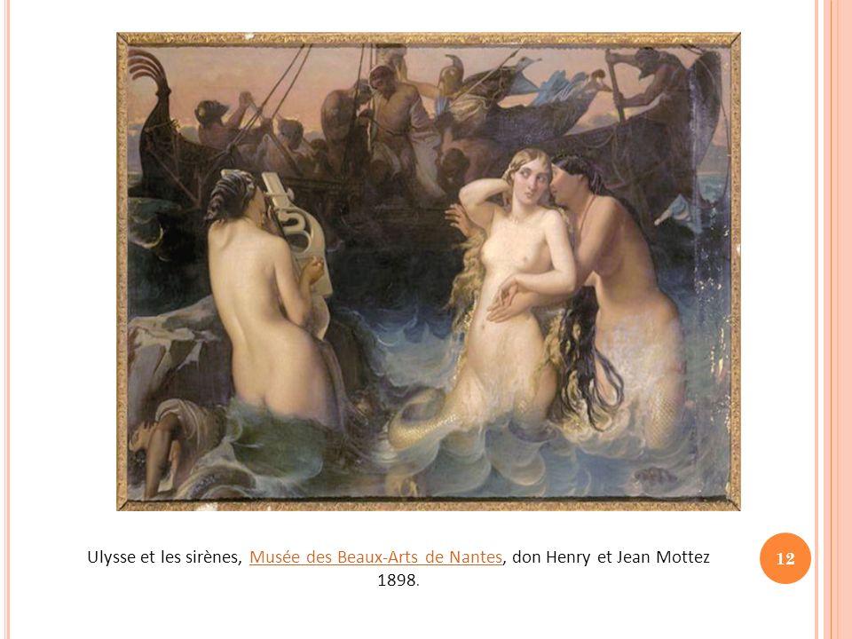 Ulysse et les sirènes, Musée des Beaux-Arts de Nantes, don Henry et Jean Mottez 1898.