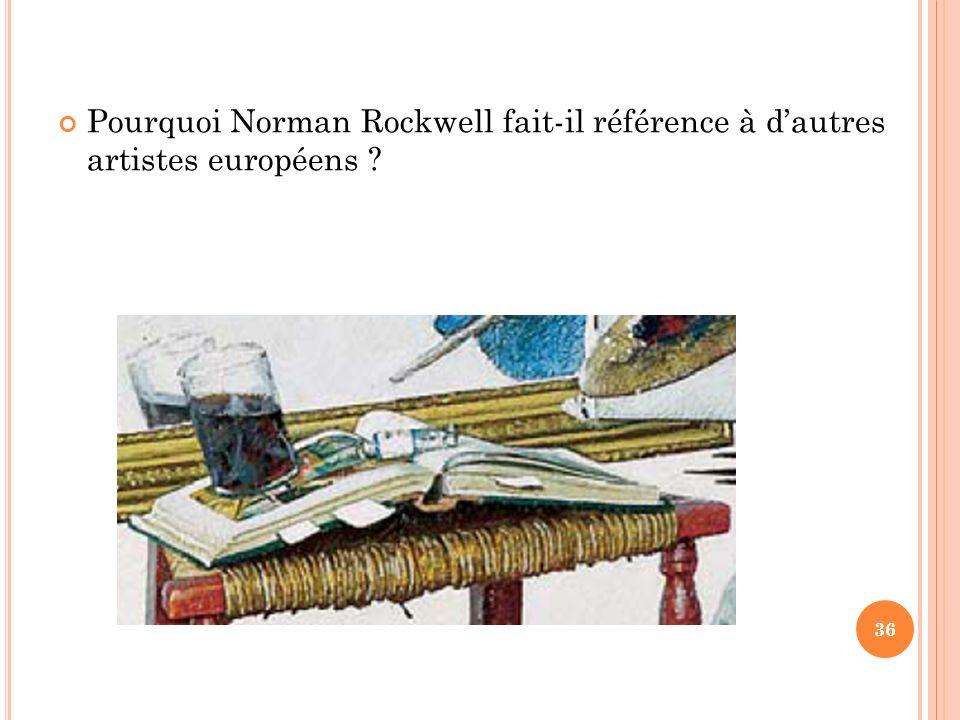 Pourquoi Norman Rockwell fait-il référence à d'autres artistes européens