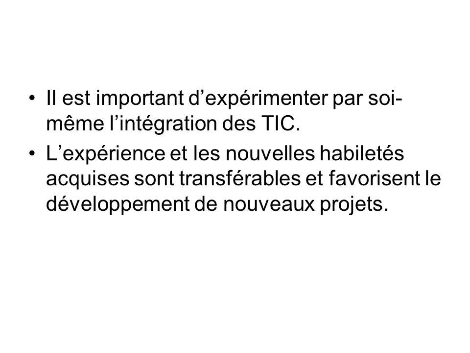 Il est important d'expérimenter par soi-même l'intégration des TIC.