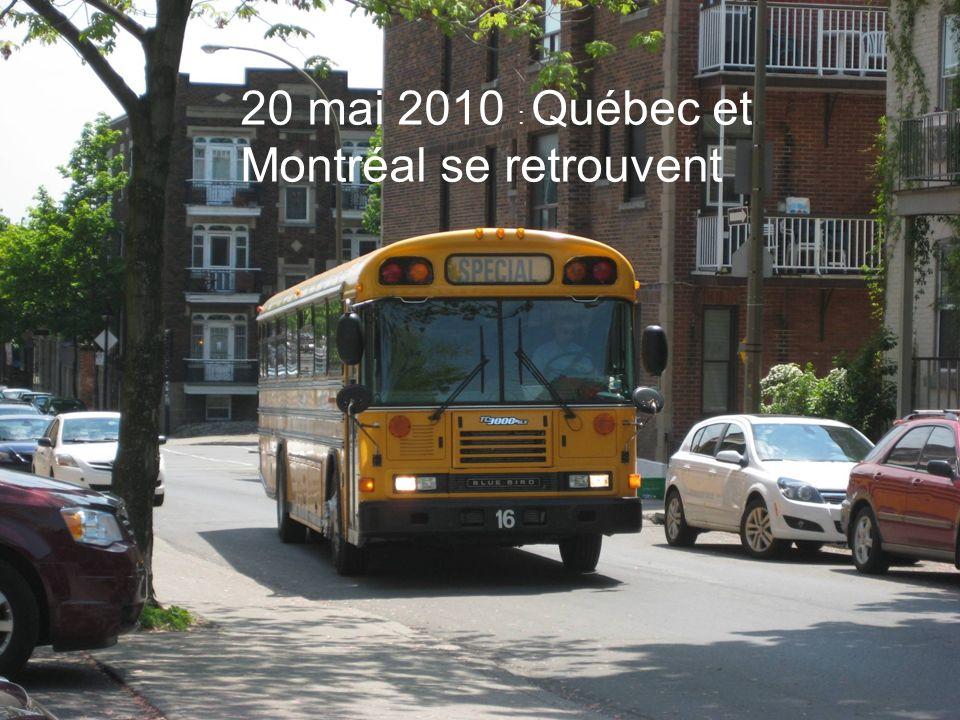 20 mai 2010 : Québec et Montréal se retrouvent