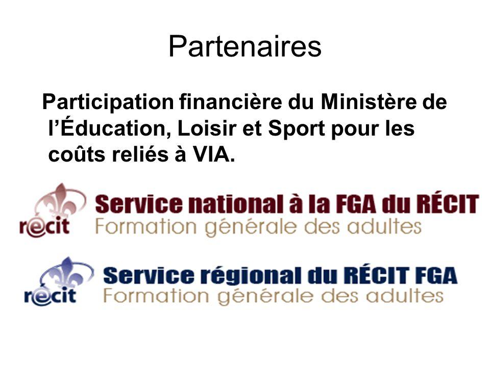Partenaires Participation financière du Ministère de l'Éducation, Loisir et Sport pour les coûts reliés à VIA.
