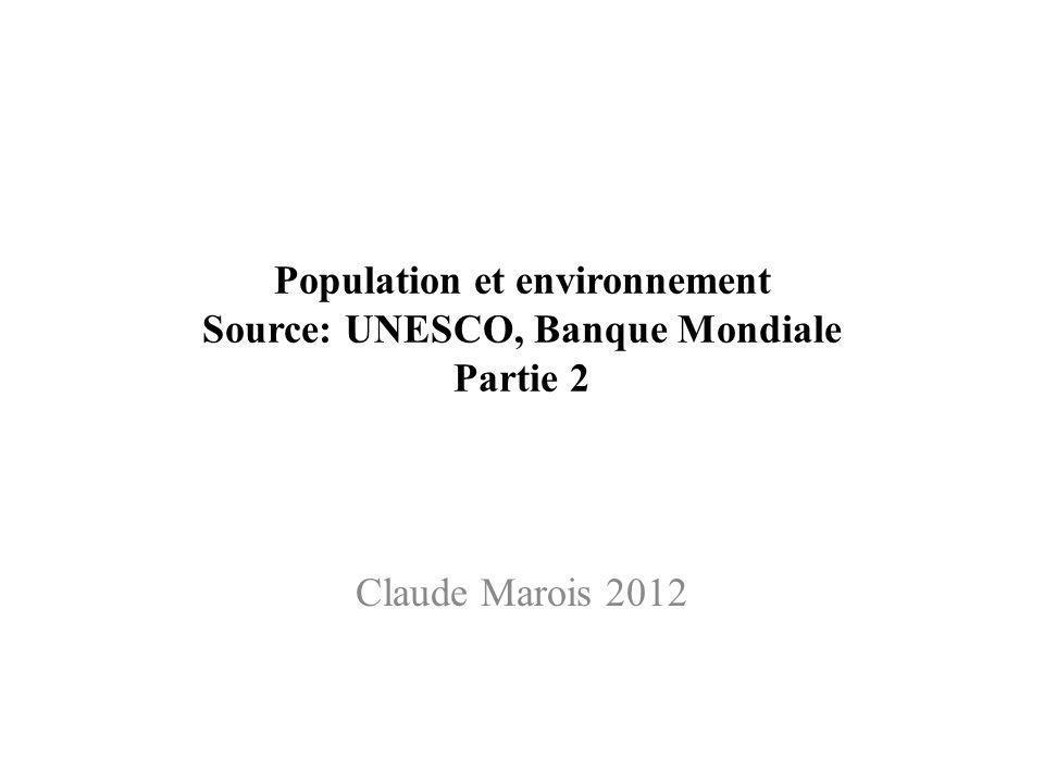 Population et environnement Source: UNESCO, Banque Mondiale Partie 2