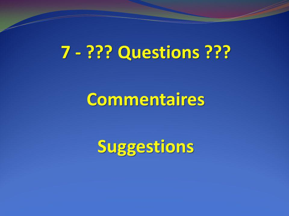 7 - Questions Commentaires Suggestions