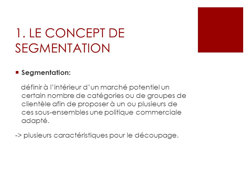 1. LE CONCEPT DE SEGMENTATION