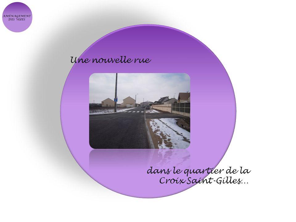 Une nouvelle rue dans le quartier de la Croix Saint-Gilles…