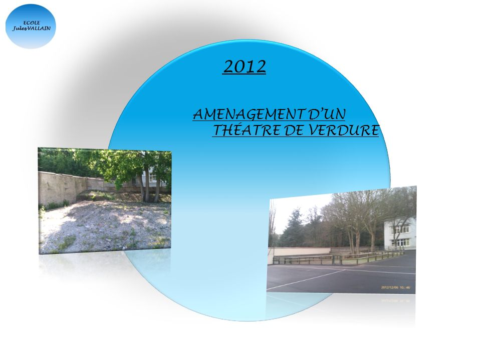 2012 AMENAGEMENT D'UN THÉATRE DE VERDURE