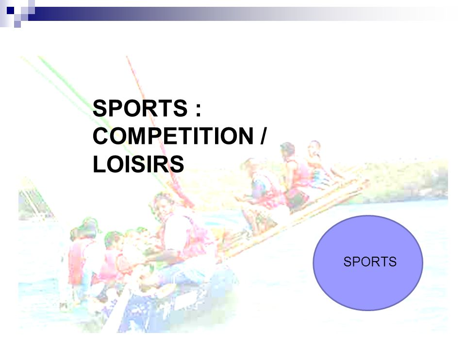 SPORTS : COMPETITION / LOISIRS