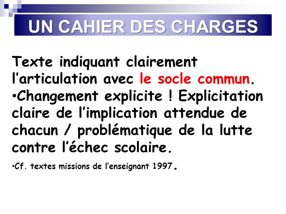 UN CAHIER DES CHARGES Texte indiquant clairement l'articulation avec le socle commun.