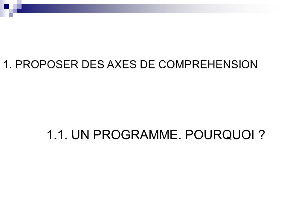 1. PROPOSER DES AXES DE COMPREHENSION