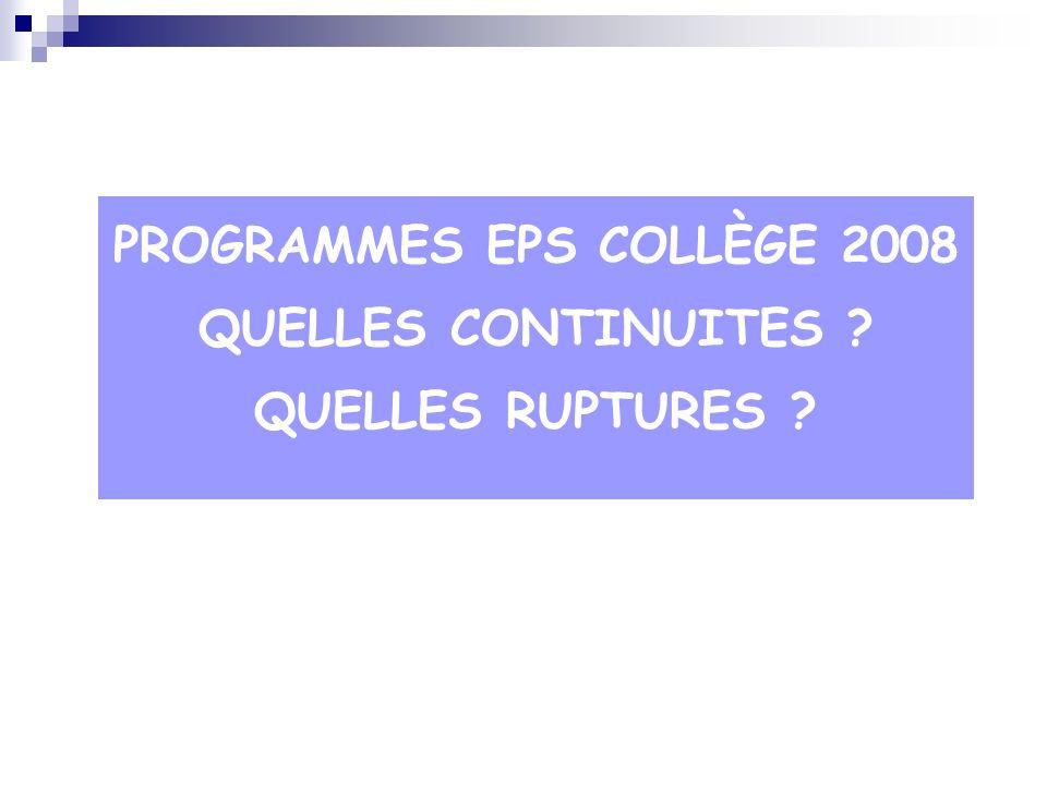 PROGRAMMES EPS COLLÈGE 2008 QUELLES CONTINUITES QUELLES RUPTURES
