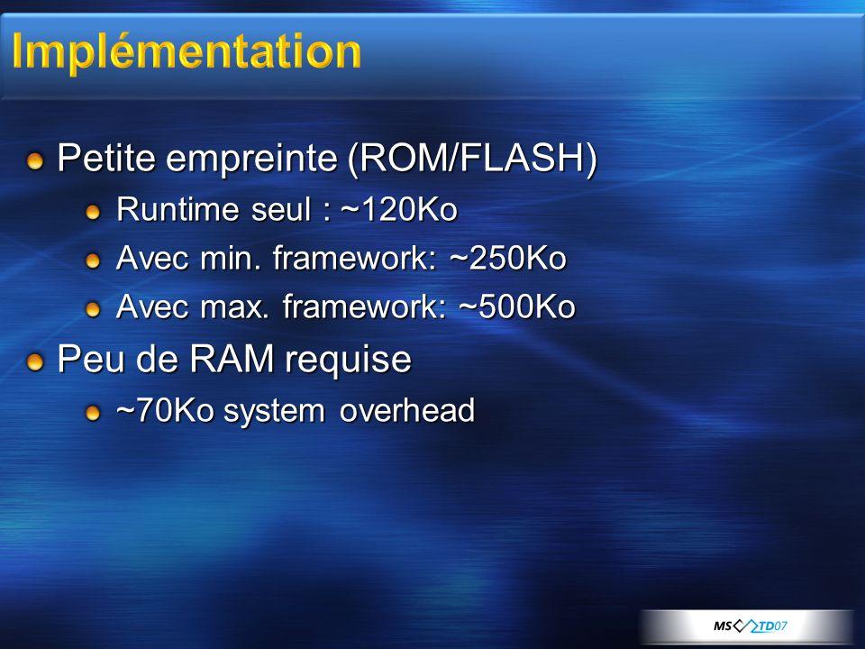Implémentation Petite empreinte (ROM/FLASH) Peu de RAM requise