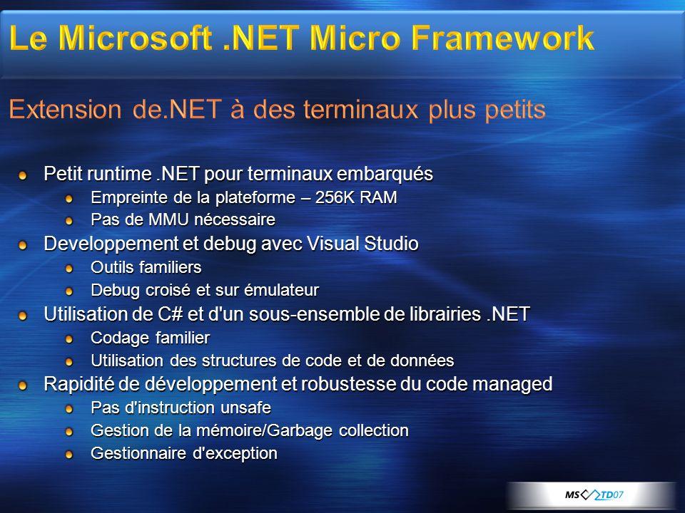 MGB 2003 Le Microsoft .NET Micro Framework Extension de.NET à des terminaux plus petits. Petit runtime .NET pour terminaux embarqués.